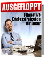 AUSGEFLOPPT - Ultimative Erfolgsstrategien für Loser