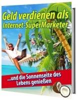 Geld verdienen als Internet-SuperMarketer